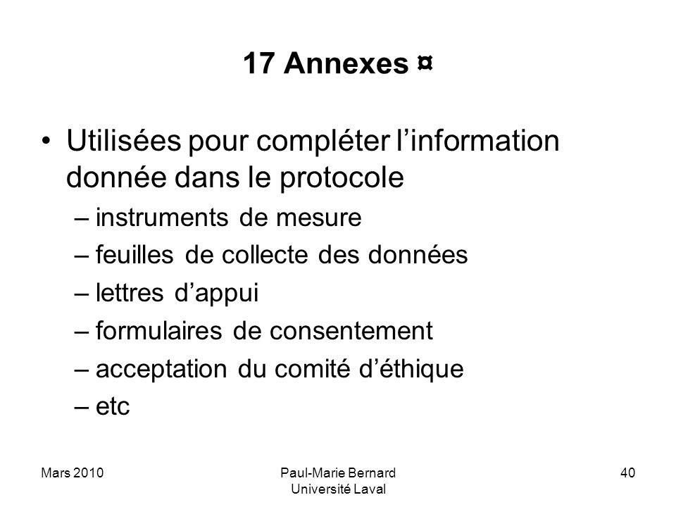 Mars 2010Paul-Marie Bernard Université Laval 40 17 Annexes ¤ Utilisées pour compléter linformation donnée dans le protocole –instruments de mesure –fe