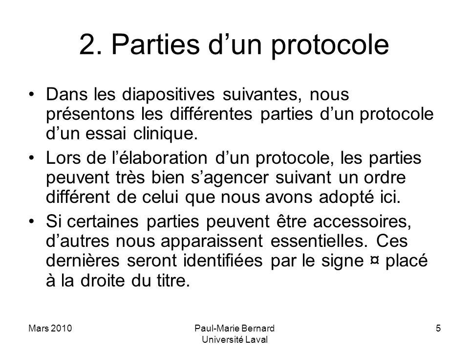 Mars 2010Paul-Marie Bernard Université Laval 5 2. Parties dun protocole Dans les diapositives suivantes, nous présentons les différentes parties dun p