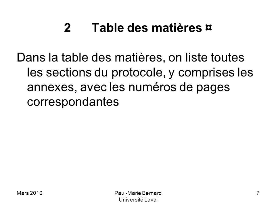 Mars 2010Paul-Marie Bernard Université Laval 7 2Table des matières ¤ Dans la table des matières, on liste toutes les sections du protocole, y comprise
