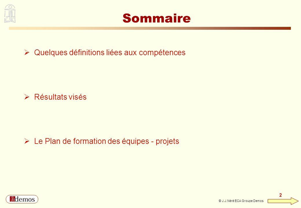 DEMOS - Département Management / Communication / Développement personnel 01 44 94 16 16 2 2 © J.J.Néré ECA Groupe Demos Sommaire Quelques définitions