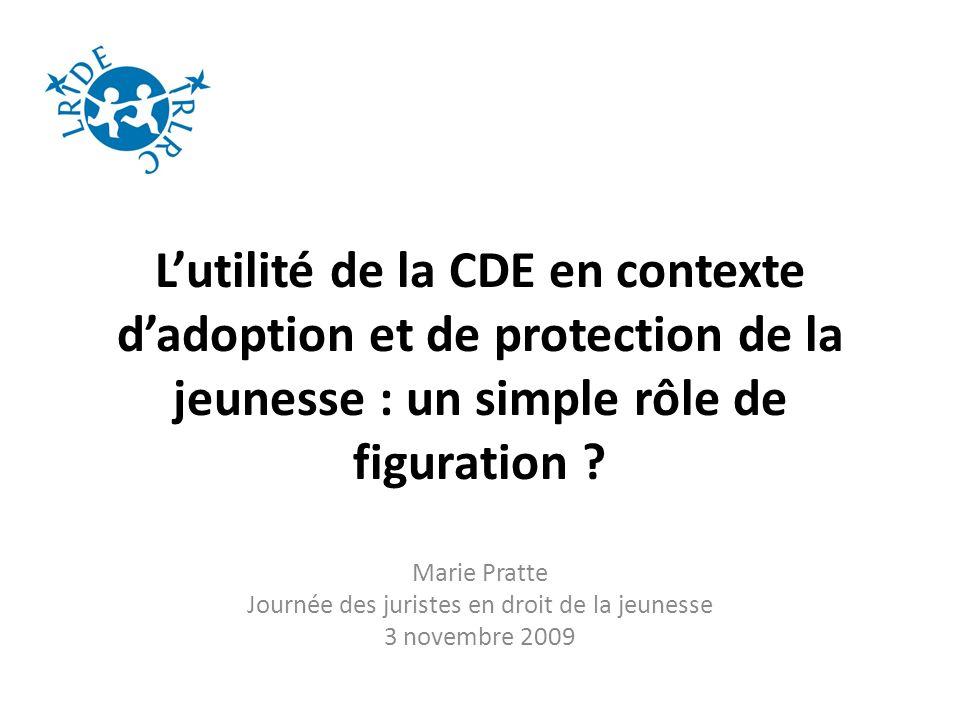 Lutilité de la CDE en contexte dadoption et de protection de la jeunesse : un simple rôle de figuration .