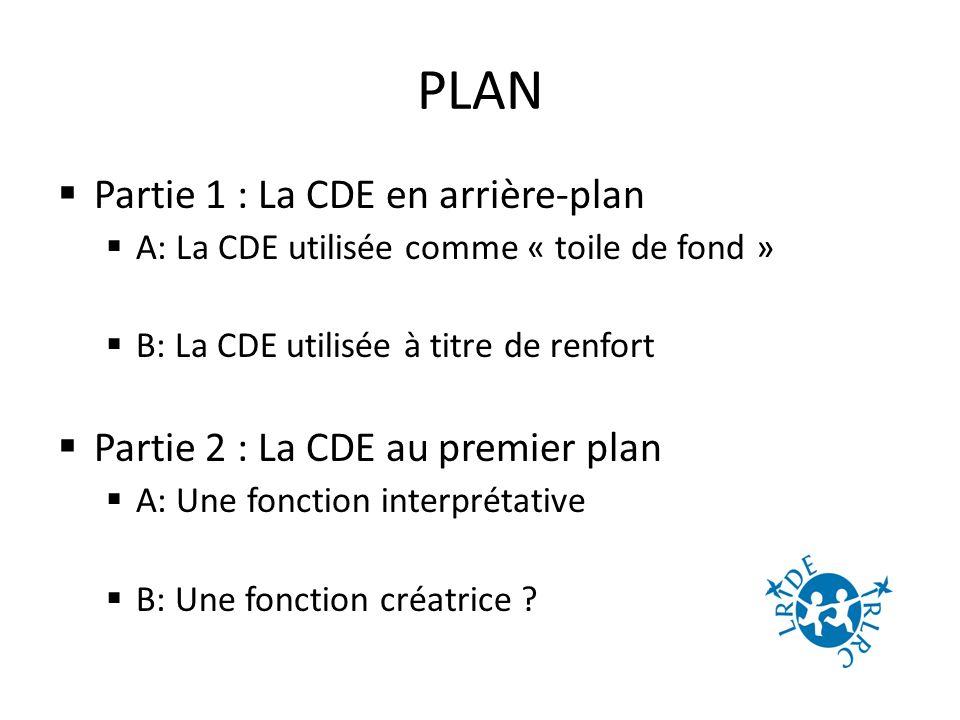 PLAN Partie 1 : La CDE en arrière-plan A: La CDE utilisée comme « toile de fond » B: La CDE utilisée à titre de renfort Partie 2 : La CDE au premier plan A: Une fonction interprétative B: Une fonction créatrice ?