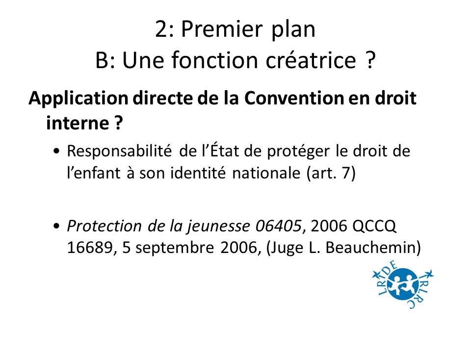 2: Premier plan B: Une fonction créatrice . Application directe de la Convention en droit interne .