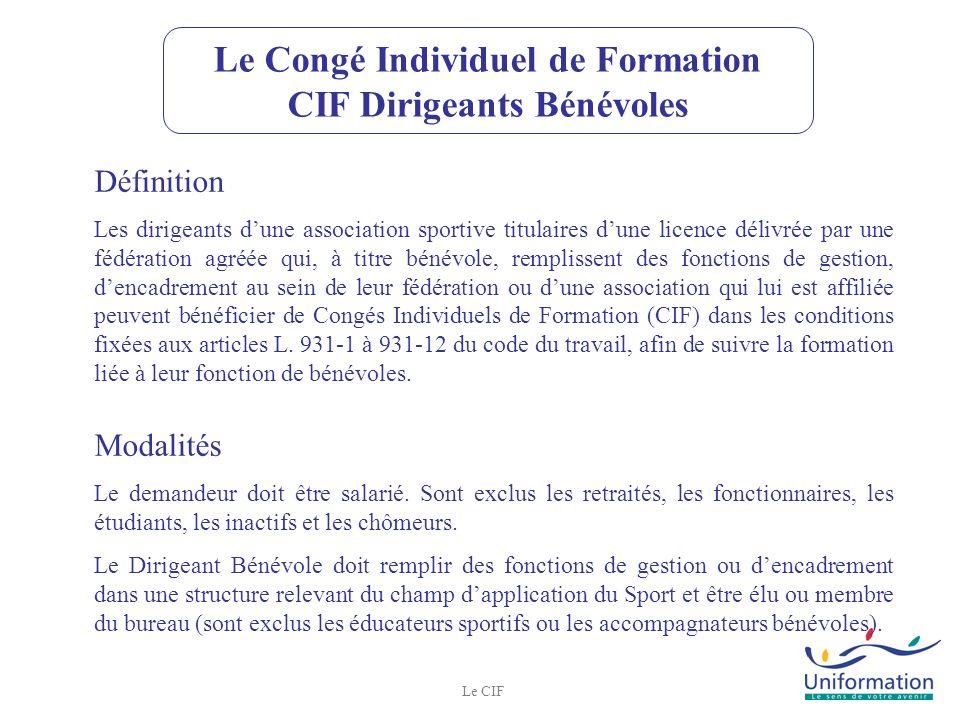 Le CIF Le Congé Individuel de Formation CIF Dirigeants Bénévoles Définition Les dirigeants dune association sportive titulaires dune licence délivrée
