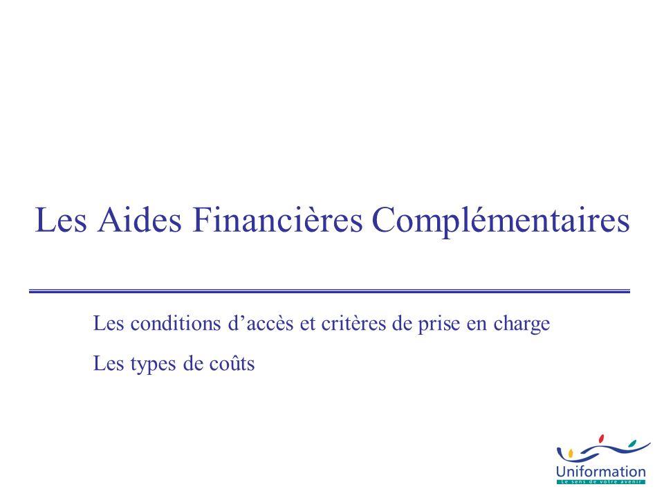 Les Aides Financières Complémentaires Les conditions daccès et critères de prise en charge Les types de coûts