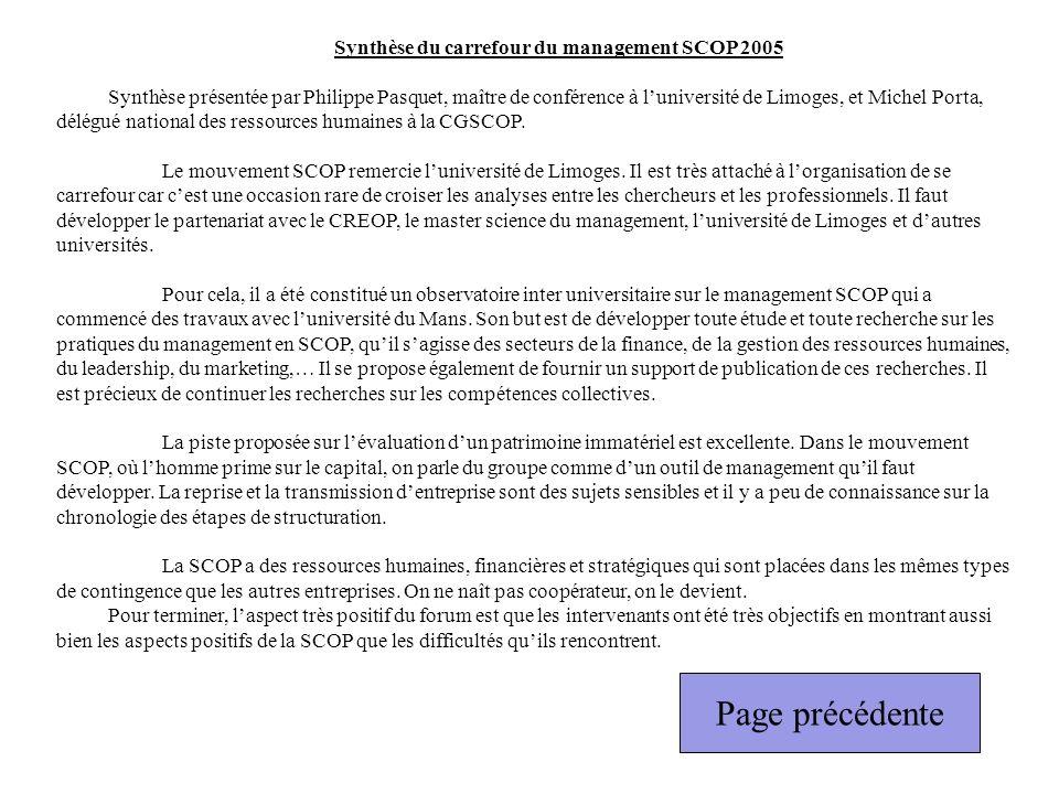 Synthèse du carrefour du management SCOP 2005 Synthèse présentée par Philippe Pasquet, maître de conférence à luniversité de Limoges, et Michel Porta,