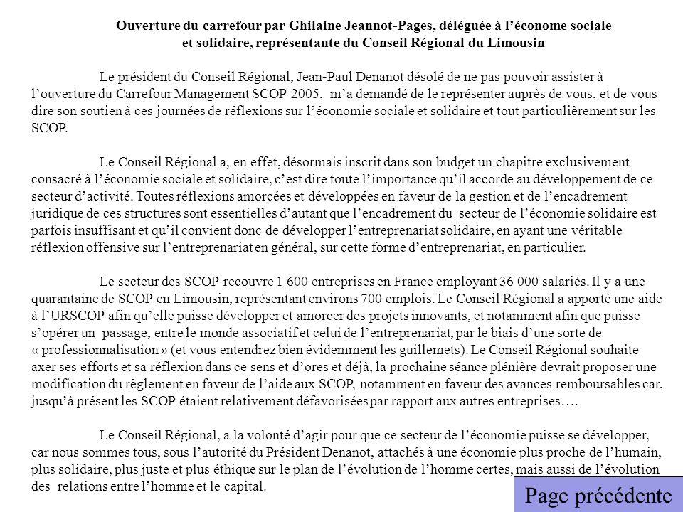 Ouverture du carrefour par Ghilaine Jeannot-Pages, déléguée à léconome sociale et solidaire, représentante du Conseil Régional du Limousin Le présiden