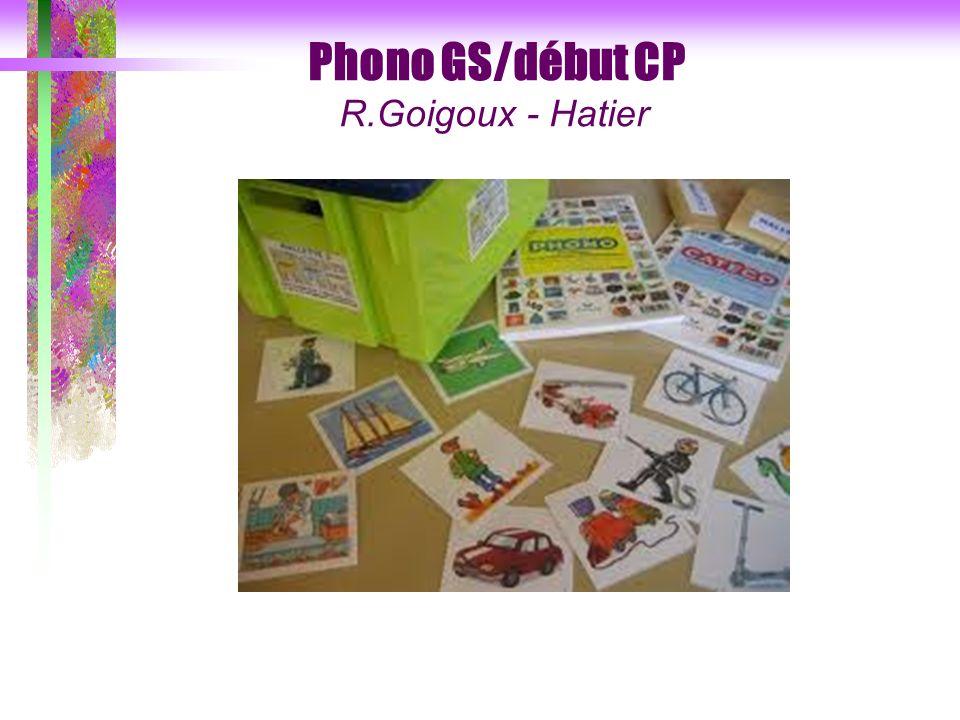 Phono GS/début CP R.Goigoux - Hatier