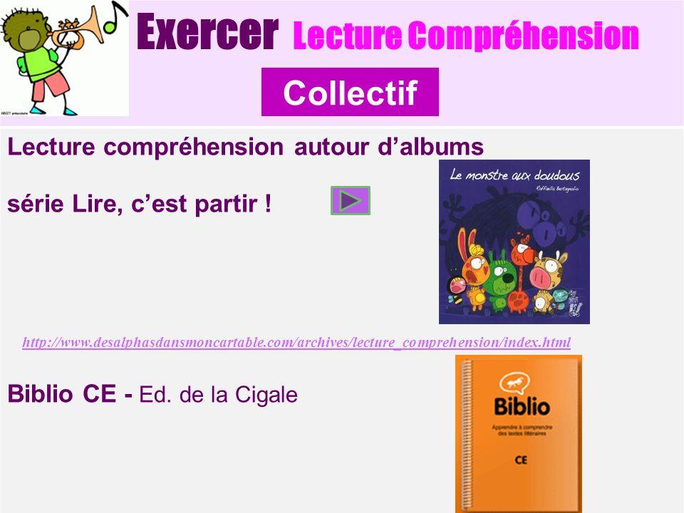 Exercer Lecture Compréhension Lecture compréhension autour dalbums série Lire, cest partir ! http://www.desalphasdansmoncartable.com/archives/lecture_