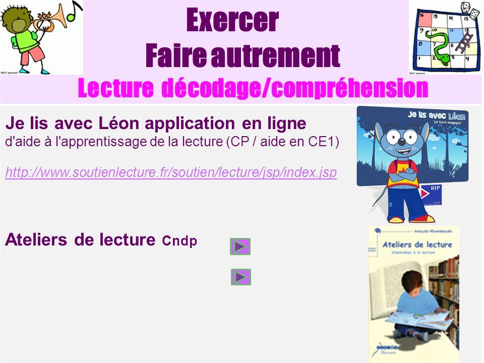 Exercer Faire autrement Lecture décodage/compréhension Je lis avec Léon application en ligne d'aide à l'apprentissage de la lecture (CP / aide en CE1)