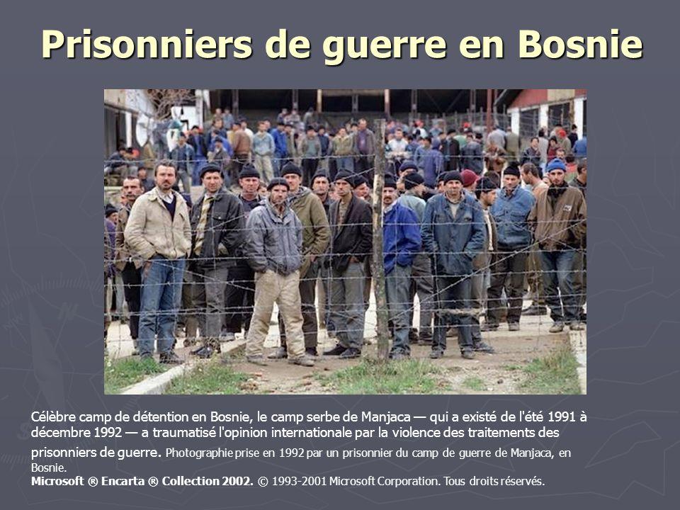 Prisonniers de guerre en Bosnie Célèbre camp de détention en Bosnie, le camp serbe de Manjaca qui a existé de l'été 1991 à décembre 1992 a traumatisé