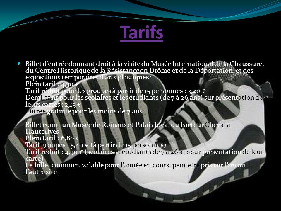 Tarifs Billet dentrée donnant droit à la visite du Musée International de la Chaussure, du Centre Historique de la Résistance en Drôme et de la Déport