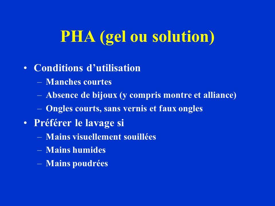 PHA (gel ou solution) Conditions dutilisation –Manches courtes –Absence de bijoux (y compris montre et alliance) –Ongles courts, sans vernis et faux o