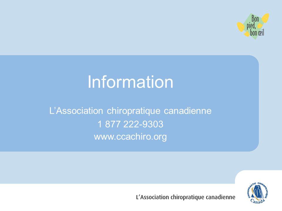 Information LAssociation chiropratique canadienne 1 877 222-9303 www.ccachiro.org