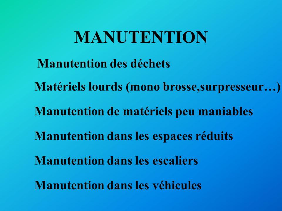 MANUTENTION Matériels lourds (mono brosse,surpresseur…) Manutention de matériels peu maniables Manutention dans les espaces réduits Manutention dans l