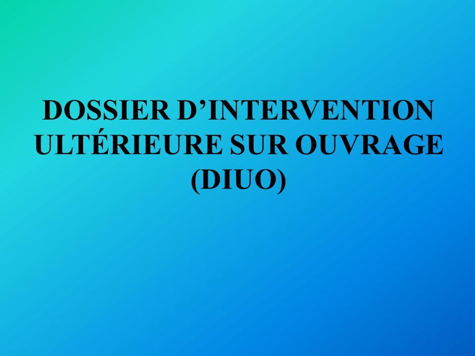 DOSSIER DINTERVENTION ULTÉRIEURE SUR OUVRAGE (DIUO)