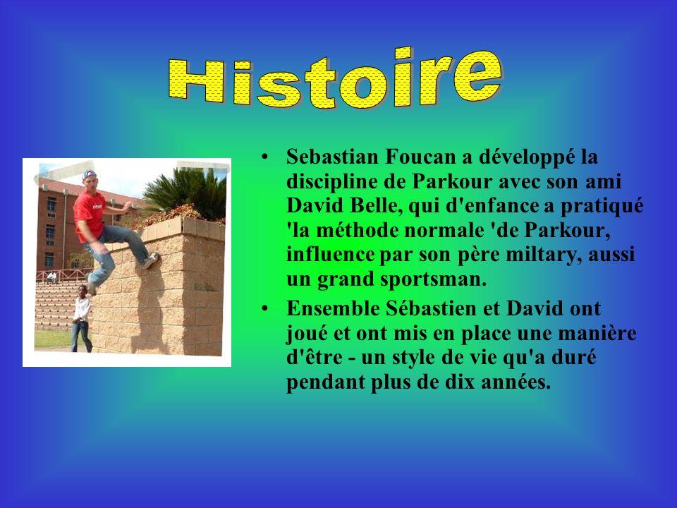 Sebastian Foucan a développé la discipline de Parkour avec son ami David Belle, qui d'enfance a pratiqué 'la méthode normale 'de Parkour, influence pa