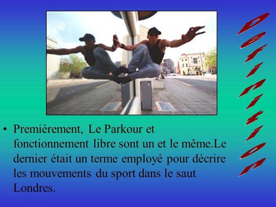 Premièrement, Le Parkour et fonctionnement libre sont un et le même.Le dernier était un terme employé pour décrire les mouvements du sport dans le sau