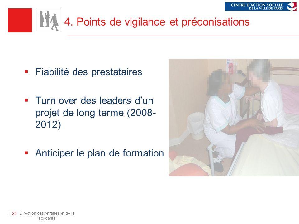 Direction des retraites et de la solidarité 21 4. Points de vigilance et préconisations Fiabilité des prestataires Turn over des leaders dun projet de