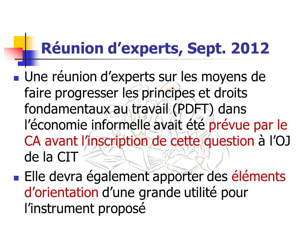 Réunion dexperts, Sept. 2012 Une réunion dexperts sur les moyens de faire progresser les principes et droits fondamentaux au travail (PDFT) dans lécon