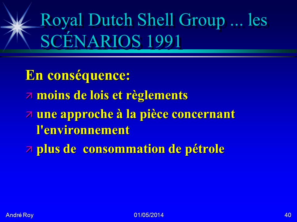 André Roy 01/05/201440 Royal Dutch Shell Group...