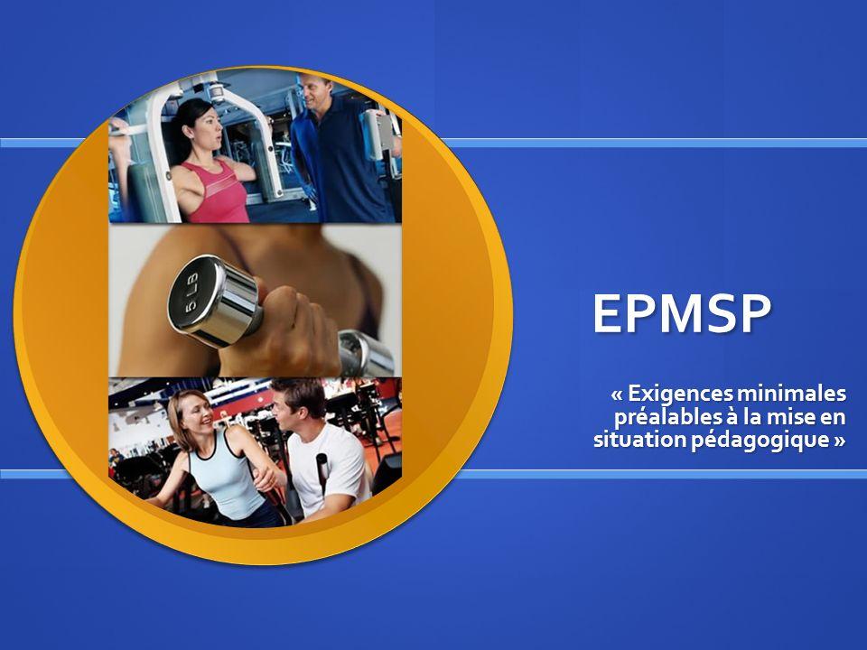 EPMSP : OBJECTIFS An AG2F Spé 09.08.05 (annexe IV) « Exigences minimales préalables à la mise en situation pédagogique » Avant toute mise en situation pédagogique, le candidat doit : EC de faire adopter une tenue appropriée à la pratique dans le respect de la sécurité des pratiquants (OI 6.2.2), EC de faire adopter une tenue appropriée à la pratique dans le respect de la sécurité des pratiquants (OI 6.2.2), EC dagir de manière efficace en cas daccident, dincident ou de blessure (OI 6.3.2), EC dagir de manière efficace en cas daccident, dincident ou de blessure (OI 6.3.2), EC dappliquer les principales dispositions légales en matière de sécurité des pratiquants et des tiers (OI 7.3.2), EC dappliquer les principales dispositions légales en matière de sécurité des pratiquants et des tiers (OI 7.3.2), EC dappliquer les principes dhygiène et de sécurité, relatifs aux installations, aux équipements et matériels.