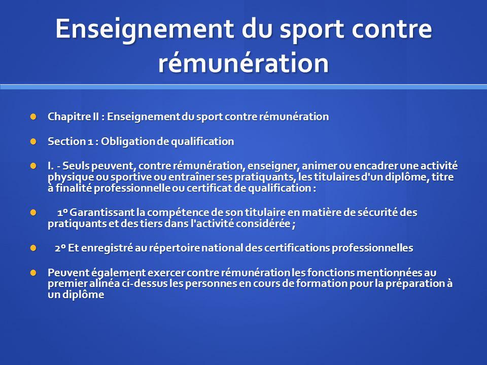 Enseignement du sport contre rémunération Chapitre II : Enseignement du sport contre rémunération Chapitre II : Enseignement du sport contre rémunérat