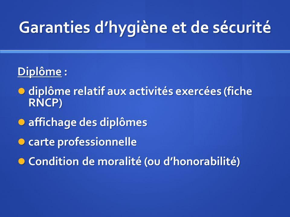 Garanties dhygiène et de sécurité Diplôme : diplôme relatif aux activités exercées (fiche RNCP) diplôme relatif aux activités exercées (fiche RNCP) af
