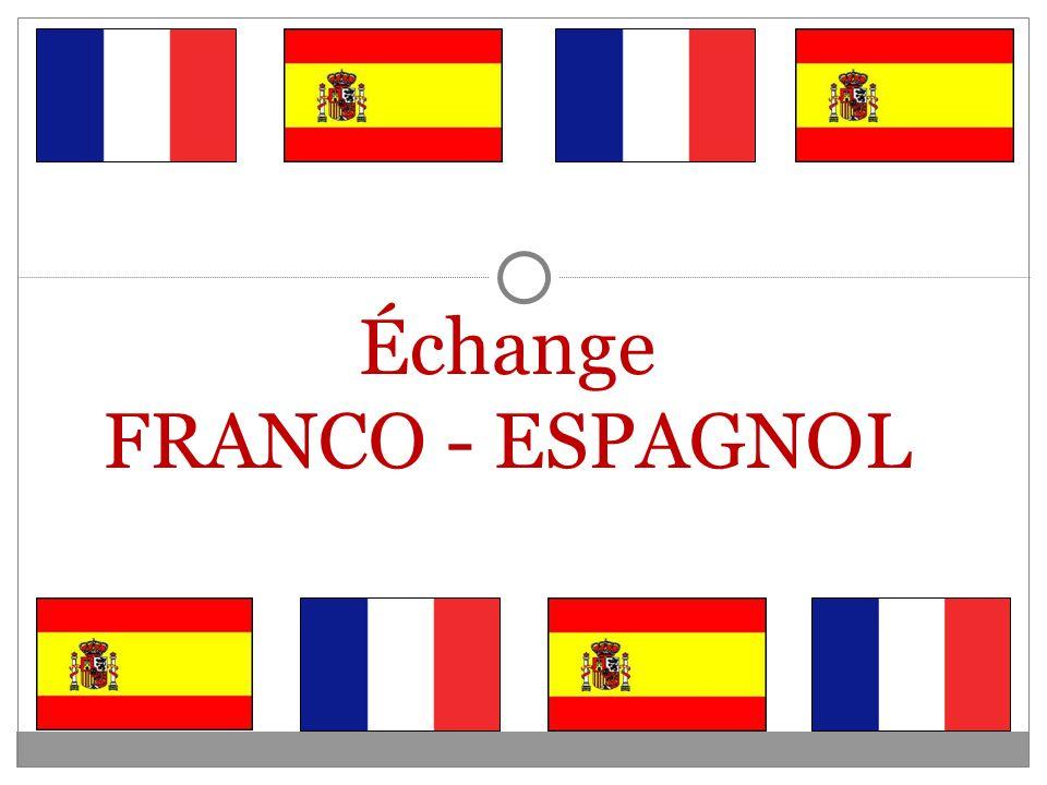 Échange FRANCO - ESPAGNOL