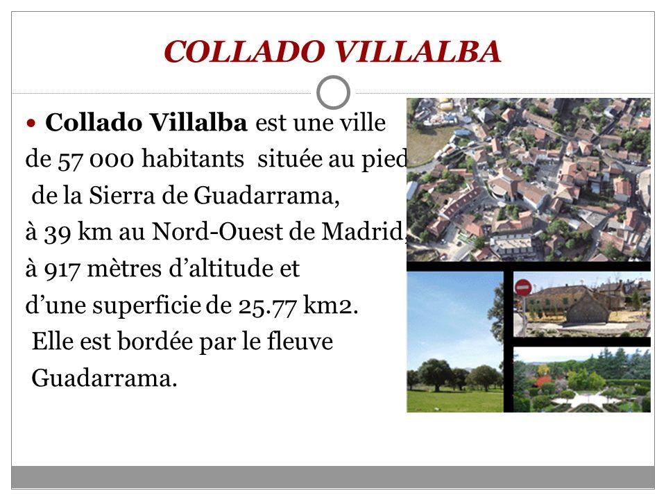 COLLADO VILLALBA Collado Villalba est une ville de 57 000 habitants située au pied de la Sierra de Guadarrama, à 39 km au Nord-Ouest de Madrid, à 917