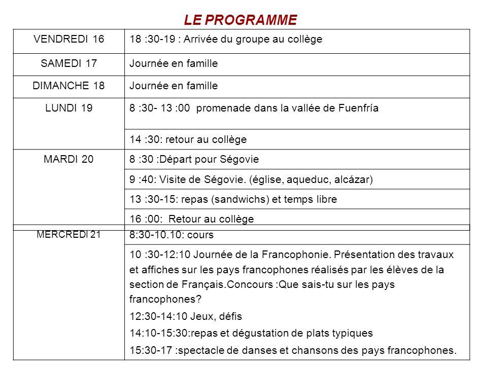 LE PROGRAMME VENDREDI 1618 :30-19 : Arrivée du groupe au collège SAMEDI 17Journée en famille DIMANCHE 18Journée en famille LUNDI 198 :30- 13 :00 prome
