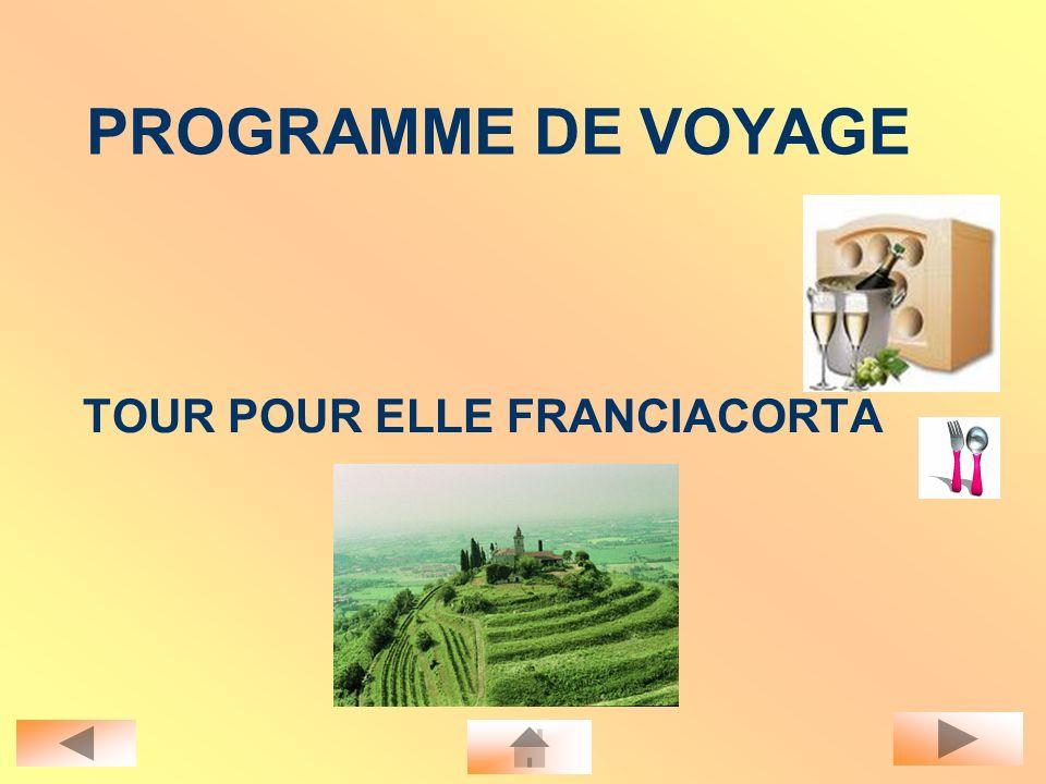 PROGRAMME DE VOYAGE TOUR POUR ELLE FRANCIACORTA