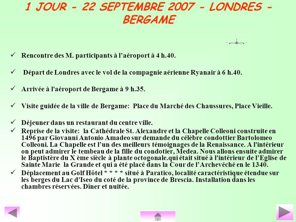 1 JOUR - 22 SEPTEMBRE 2007 - LONDRES - BERGAME R encontre des M.