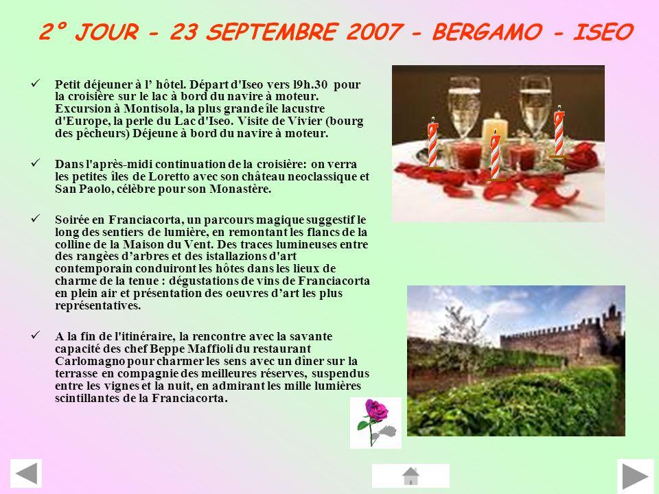 2° JOUR - 23 SEPTEMBRE 2007 - BERGAMO - ISEO Petit déjeuner à l hôtel.