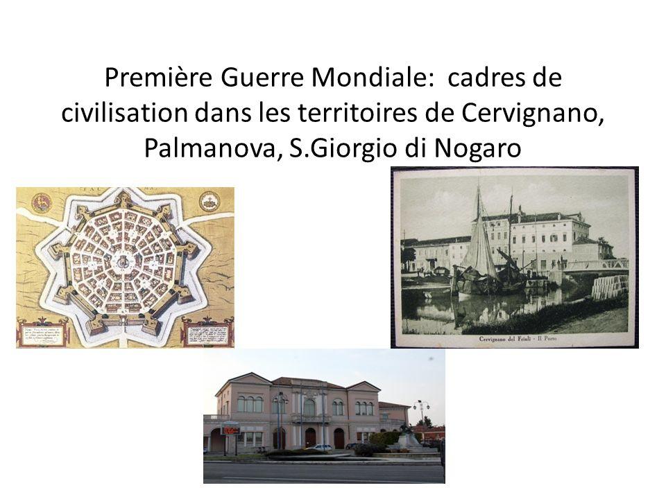 Première Guerre Mondiale: cadres de civilisation dans les territoires de Cervignano, Palmanova, S.Giorgio di Nogaro