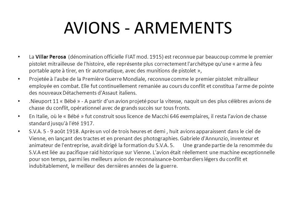 AVIONS - ARMEMENTS La Villar Perosa (dénomination officielle FIAT mod. 1915) est reconnue par beaucoup comme le premier pistolet mitrailleuse de l'his