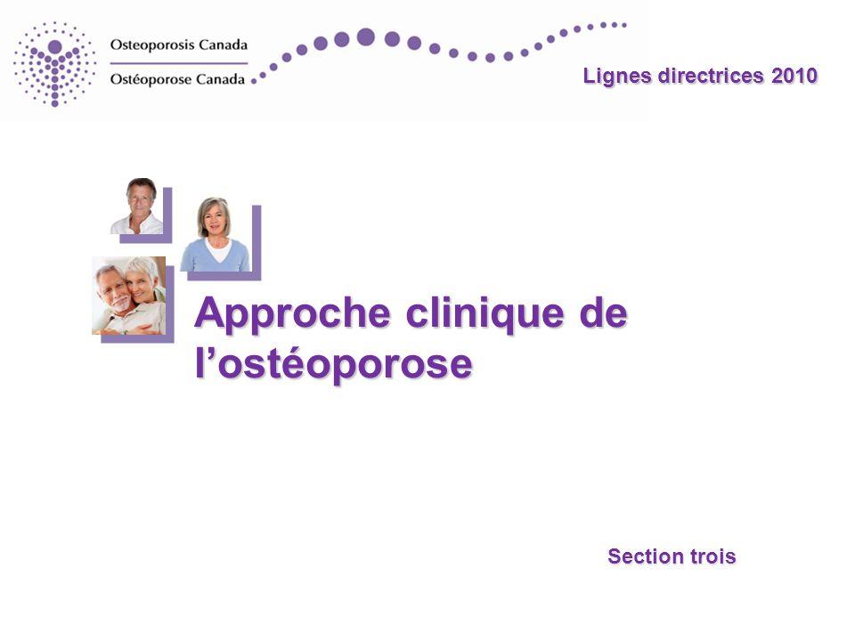 Lignes directrices 2010 Approche clinique de lostéoporose Section trois