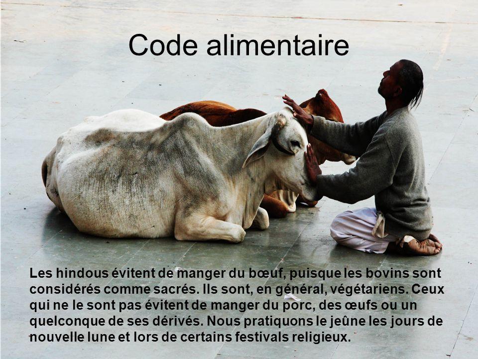 Code alimentaire Les hindous évitent de manger du bœuf, puisque les bovins sont considérés comme sacrés.