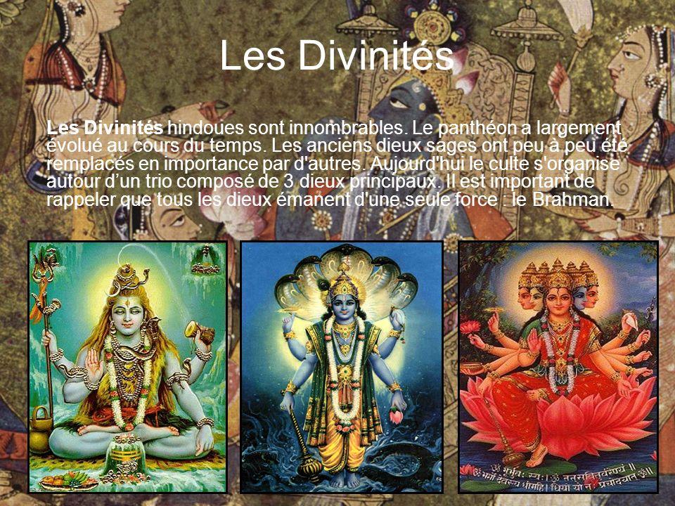 Les Divinités Les Divinités hindoues sont innombrables.