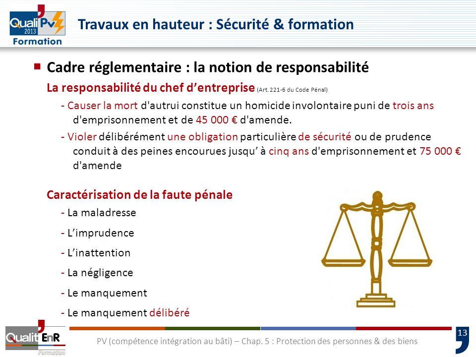 13 Cadre réglementaire : la notion de responsabilité La responsabilité du chef dentreprise (Art. 221-6 du Code Pénal) - Causer la mort d'autrui consti