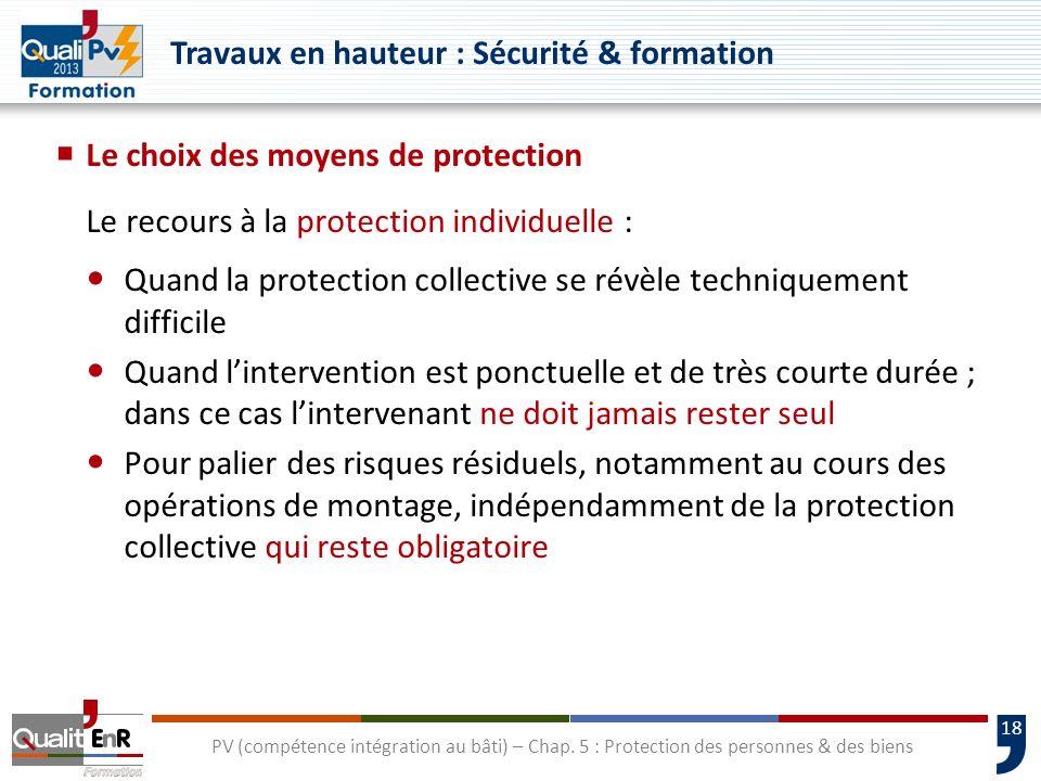 18 Le choix des moyens de protection Le recours à la protection individuelle : Quand la protection collective se révèle techniquement difficile Quand