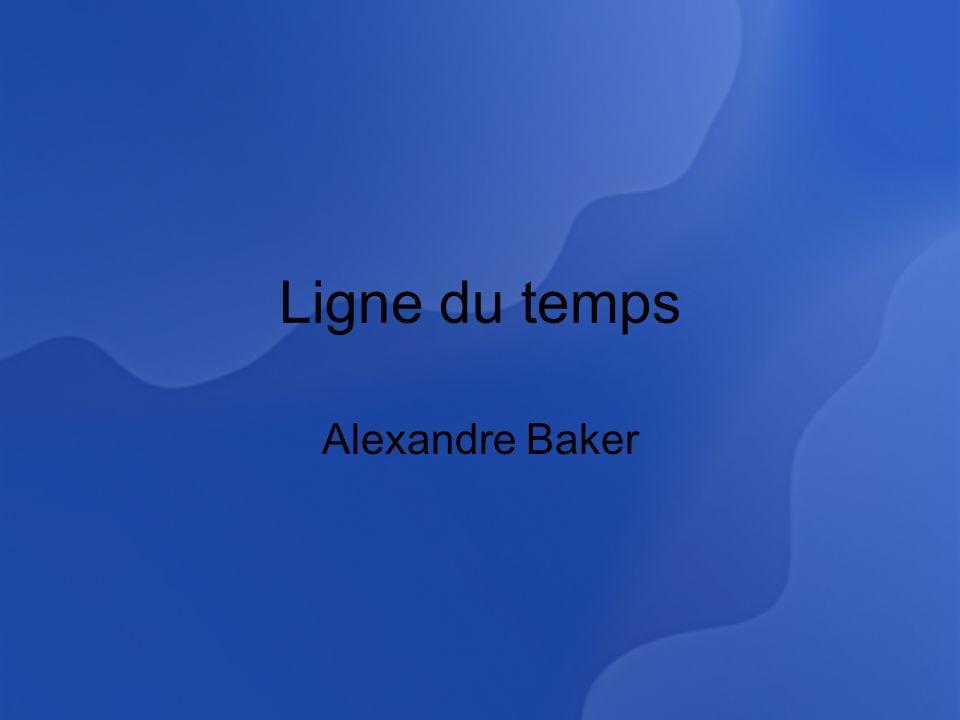 Ligne du temps Alexandre Baker