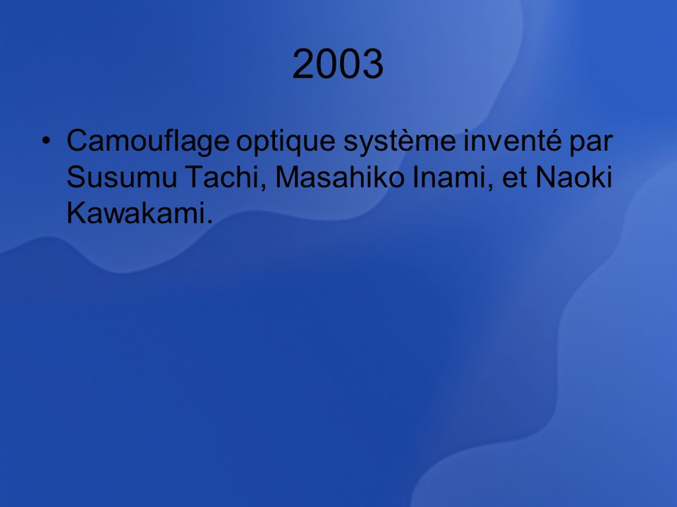 2003 Camouflage optique système inventé par Susumu Tachi, Masahiko Inami, et Naoki Kawakami.