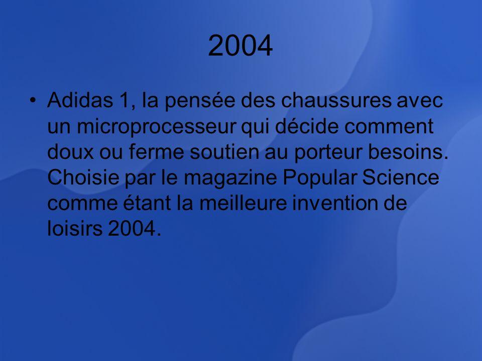 2004 Adidas 1, la pensée des chaussures avec un microprocesseur qui décide comment doux ou ferme soutien au porteur besoins.