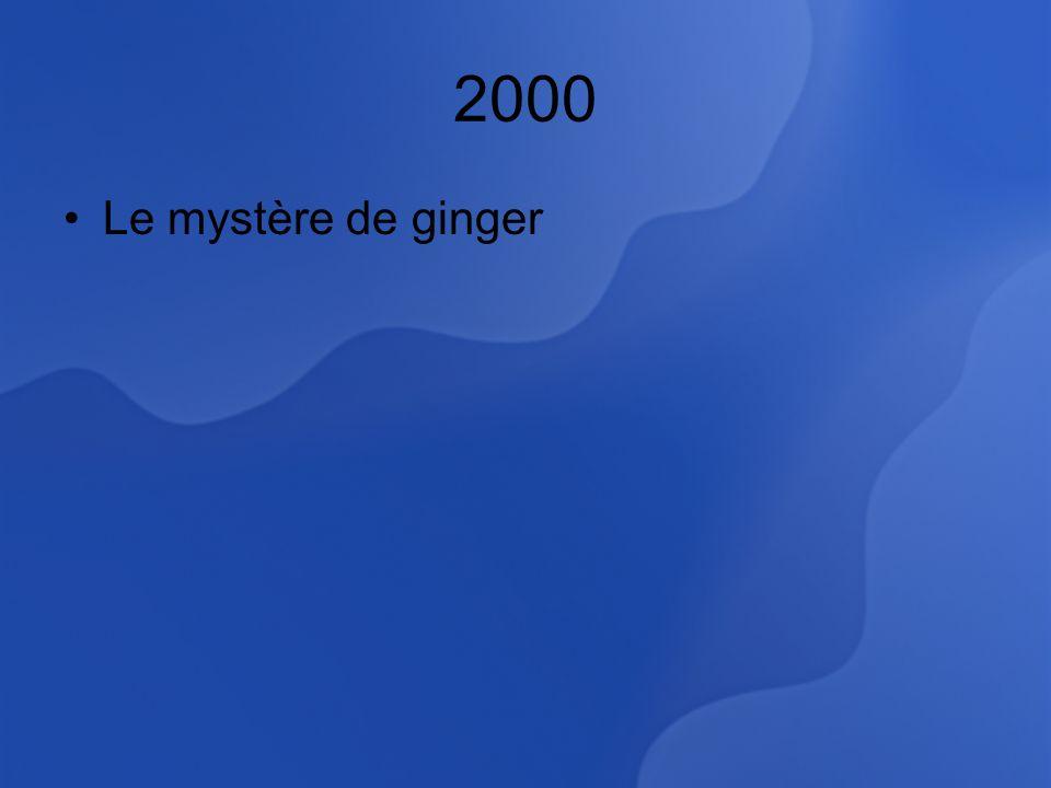 2000 Le mystère de ginger