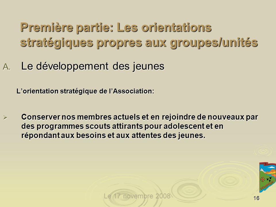 16 Première partie: Les orientations stratégiques propres aux groupes/unités A.