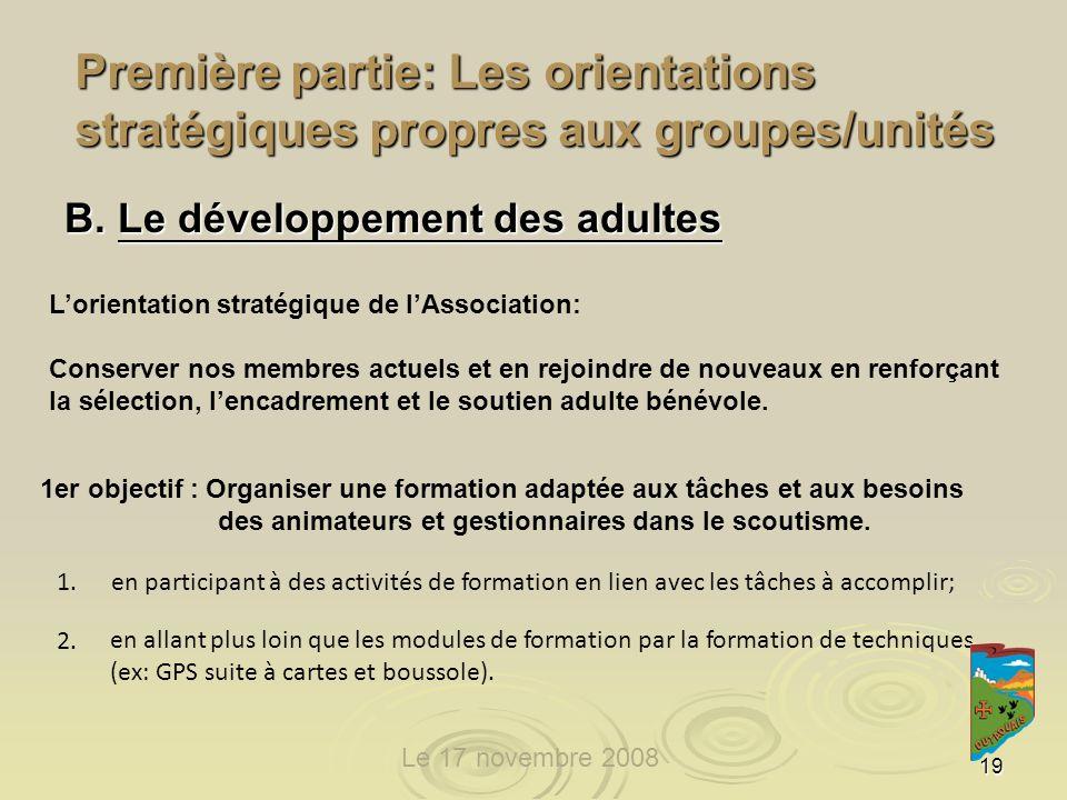 19 Première partie: Les orientations stratégiques propres aux groupes/unités B.