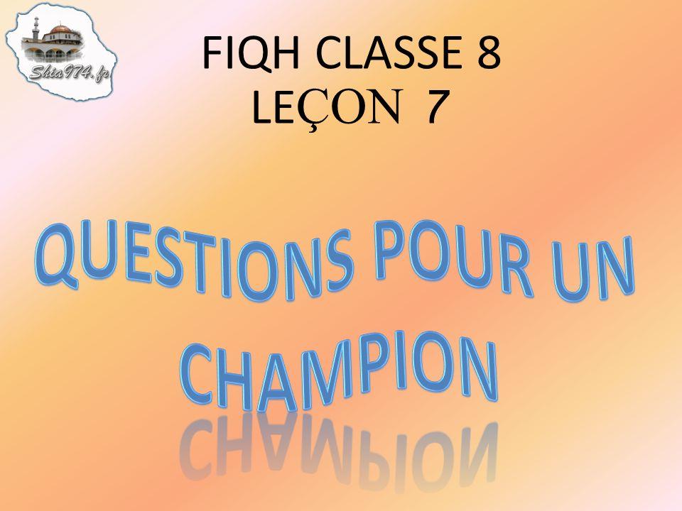 FIQH CLASSE 8 LE ÇON 7