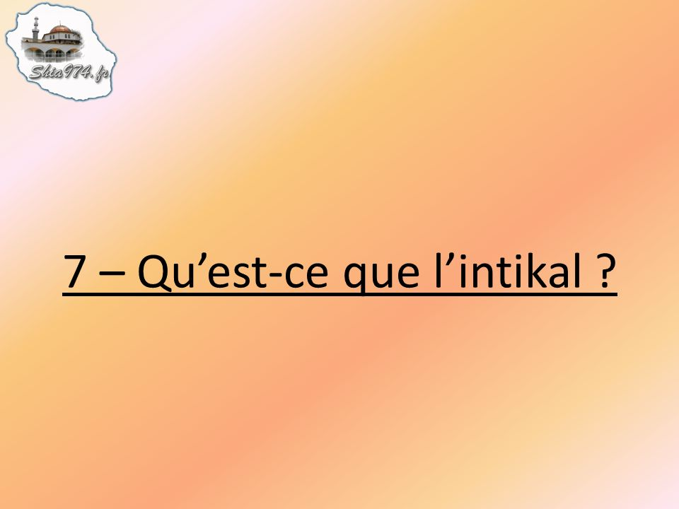 7 – Quest-ce que lintikal ?