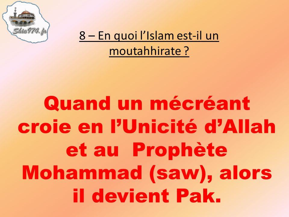 Quand un mécréant croie en lUnicité dAllah et au Prophète Mohammad (saw), alors il devient Pak.